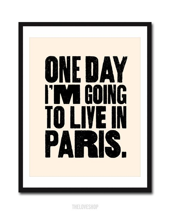 One Day I'm Going to Live In Paris