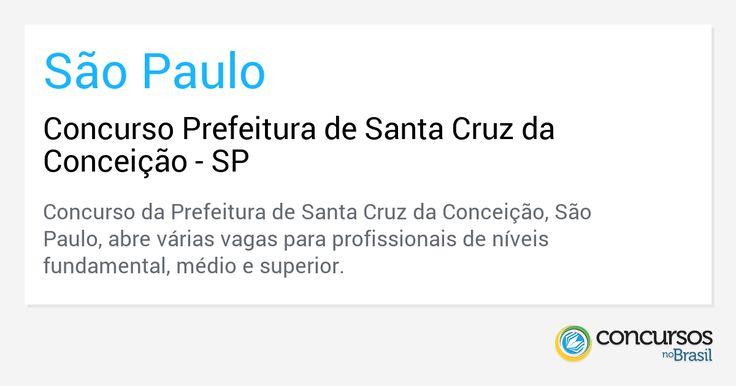 Concurso Prefeitura de Santa Cruz da Conceição - SP - http://anoticiadodia.com/concurso-prefeitura-de-santa-cruz-da-conceicao-sp/