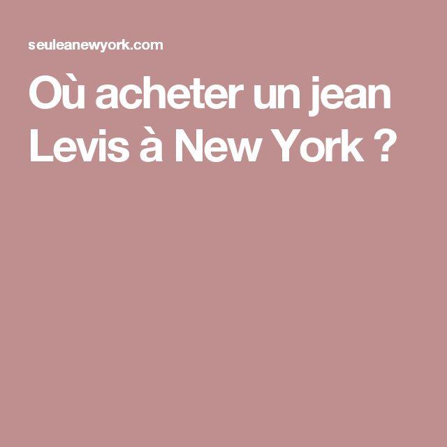 Où acheter un jean Levis à New York ?