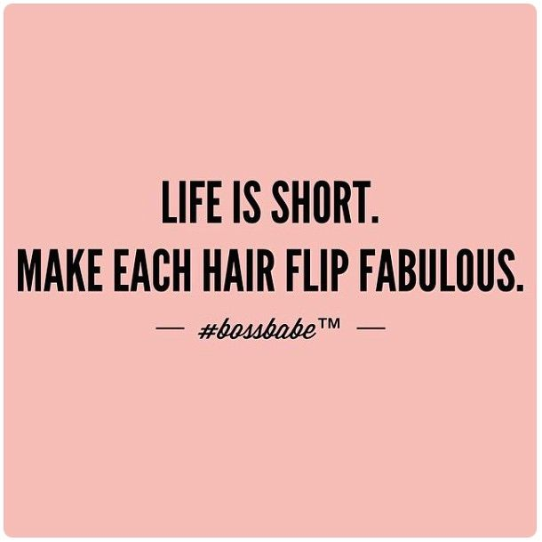 "#Quotes ""Life is short make each hair flip fabulous"" #hairswish #hairswoosh"