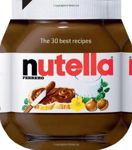 Nutella: The 30 Best Recipes (Cookery): Amazon.co.uk: Johana Amsilli, Hilary Mandleberg: 9781909342163: Books