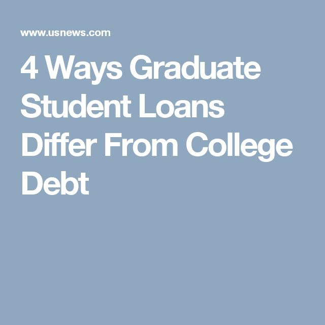 4 Ways Graduate Student Loans Differ From College Debt