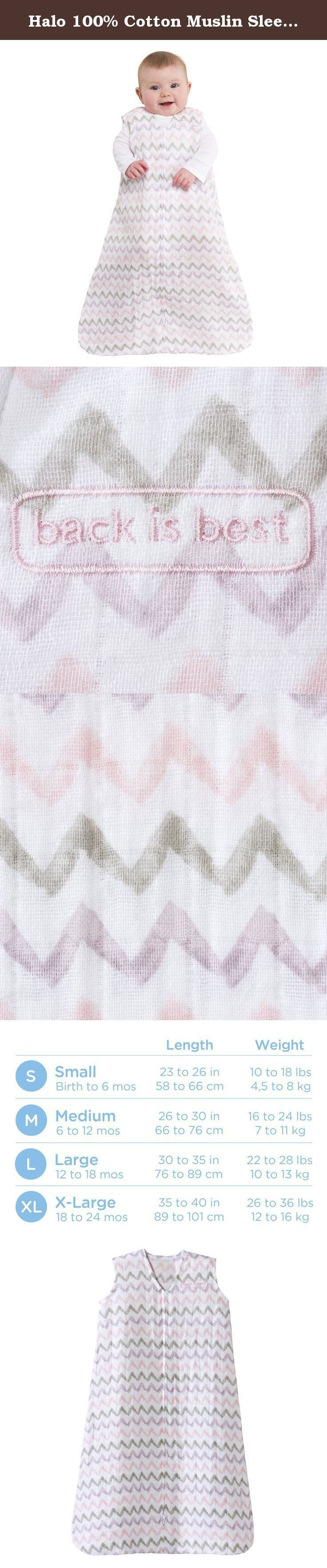 Halo 100% Cotton Muslin SleepSack Wearable Blanket, Pink Chevron, Medium. The HALO SleepSack wearable blanket replaces loose blankets in the crib that can cover your baby's face and interfere with breathing. In addition to helping your baby sleep safer, the HALO SleepSack wearable blanket helps your baby sleep better, too. It is a cuddly blanket they cannot kick off; ensuring baby sleeps soundly throughout the night. Made with two layers of lightweight 100% cotton muslin, it is…
