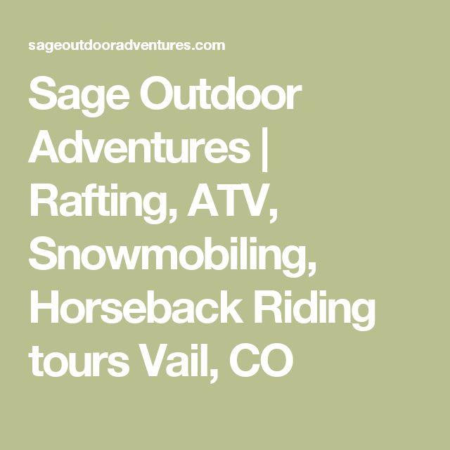 Sage Outdoor Adventures | Rafting, ATV, Snowmobiling, Horseback Riding tours Vail, CO