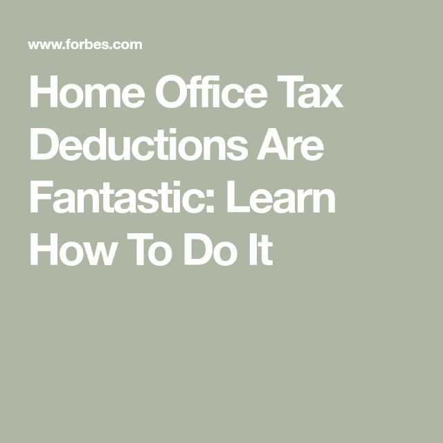 Home Office Tax Deductions Are Fantastic: Learn How To Do