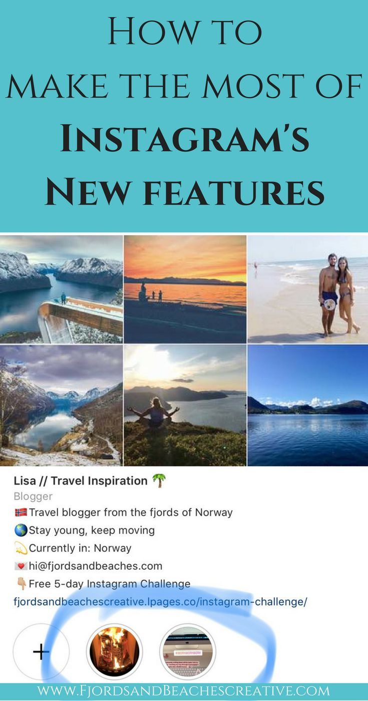 How to make the most of Instagram's new features, new instagram features, instagram growth, instagram updates, grow your instagram