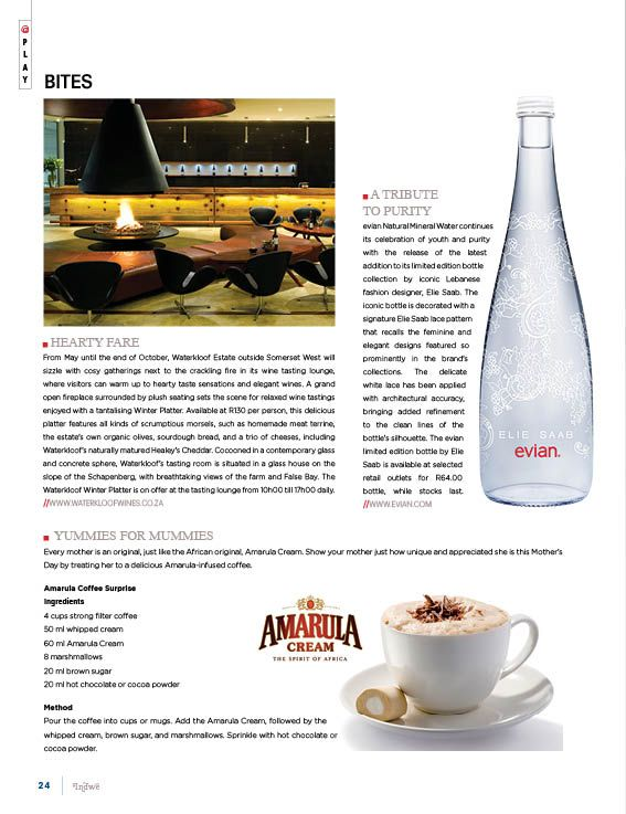 In this page: Hearty Fare, at Waterkloof Wines.      A Tribute to Purity with Evian Nutural Mineral Water.      Yummies for Mommies - Amarula Coffee surprise ingredients