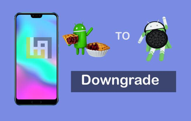 Downgrade Honor 10 Android 9 0 Pie to Android Oreo EMUI 8