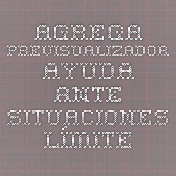 Agrega - Previsualizador - Ayuda ante situaciones límite. mayores