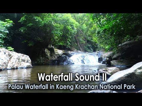 Waterfall Sound II, Palau Waterfall in Kaeng Krachan National Park - YouTube