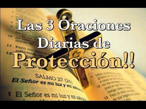 LAS 3 ORACIONES DIARIAS DE PROTECCIÓN - Salmo 91, Salmos 23 y Salmo 27 - YouTube