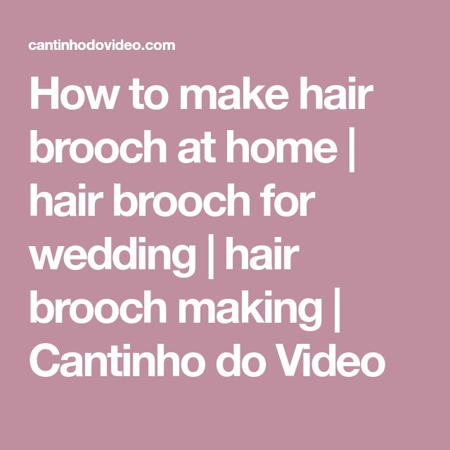 How to make hair brooch at home   hair brooch for wedding   hair brooch making   Cantinho do Video
