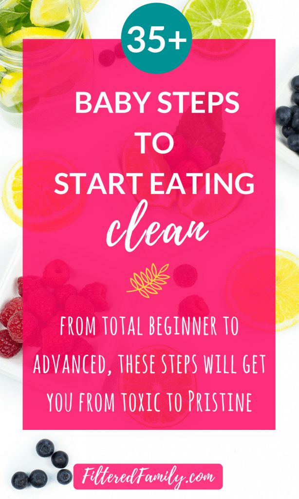 Clean Eating 101: 35  Baby Steps to Start Eating Clean | via FilteredFamily.com