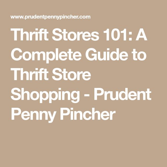 Thrift Stores 101: A Complete Guide to Thrift Store Shopping - Prudent Penny Pincher
