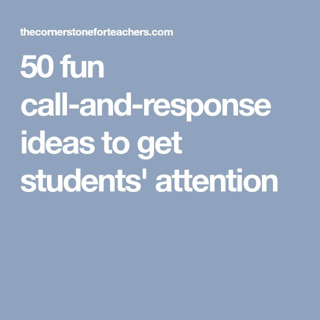 50 fun call-and-response ideas to get students' attention