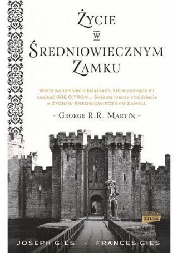 Okładka książki Życie w średniowiecznym zamku
