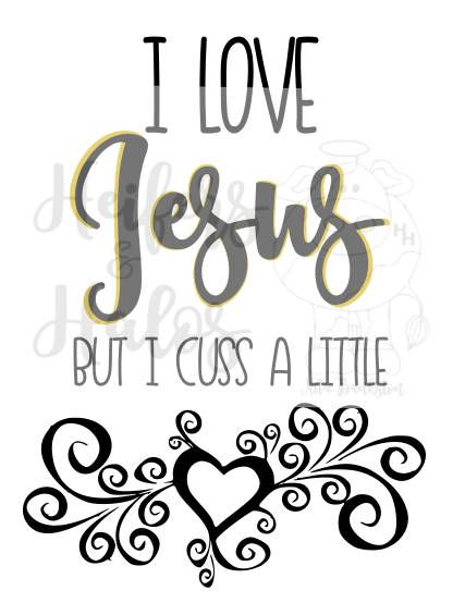 Download I Love Jesus, but I cuss a little - svg by ...