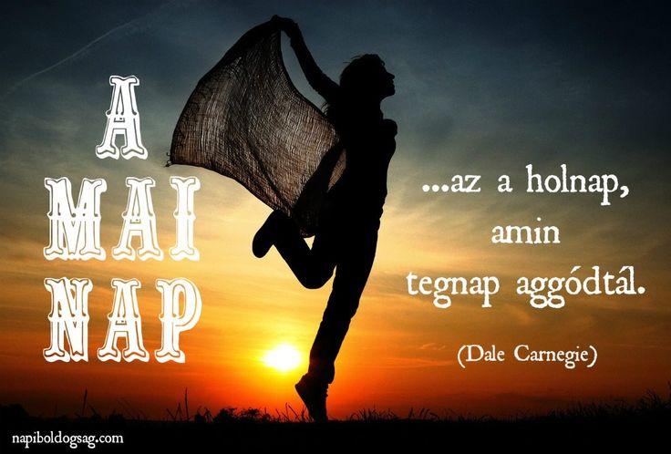 Dale Carnegie gondolata az aggodalomról. A kép forrása: Napi Boldogság