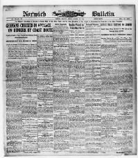 News from exactly 100 years ago. Norwich bulletin. (Norwich, Conn.) 1895-2011, October 19, 1914, Image 1, brought to you by Connecticut State Library, Hartford, CT, and the National Digital Newspaper Program.