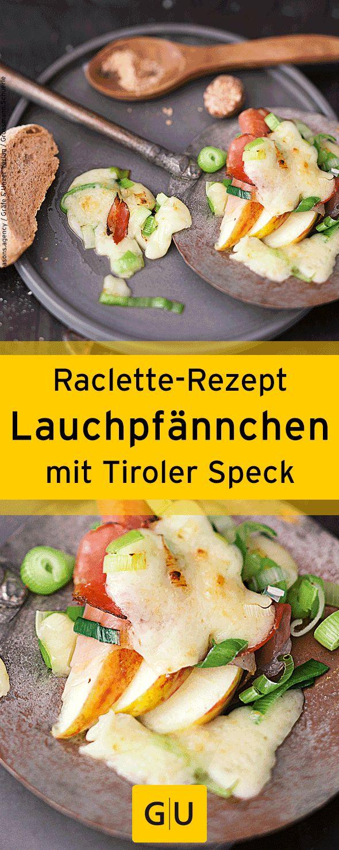 """Raclette-Rezept für Lauch-Pfännchen mit Tiroler Speck. Ihr findet es in der Leseprobe zum Buch """"Raclette"""".⎜GU"""