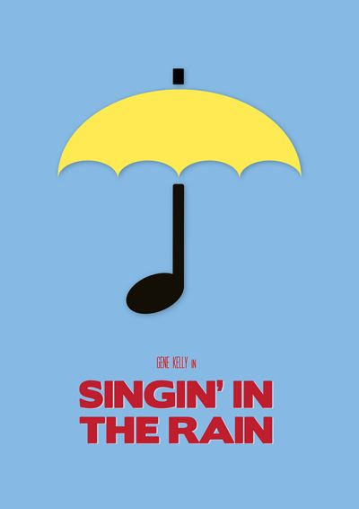 Singin' In The Rain Movie Poster Design by Sabrina Jackson. 16 Minimalism Movie Poster Designs #minimalism #design #poster