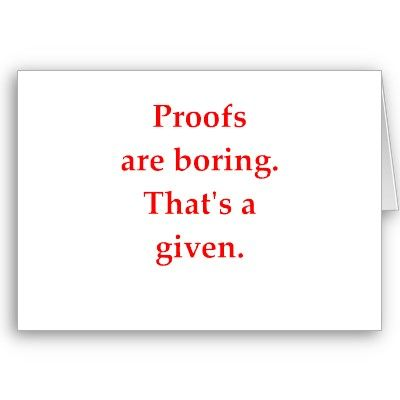 Proofs are boring. That's a given.