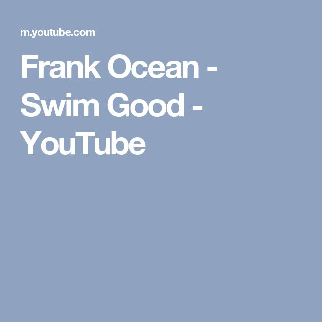 Frank Ocean - Swim Good - YouTube