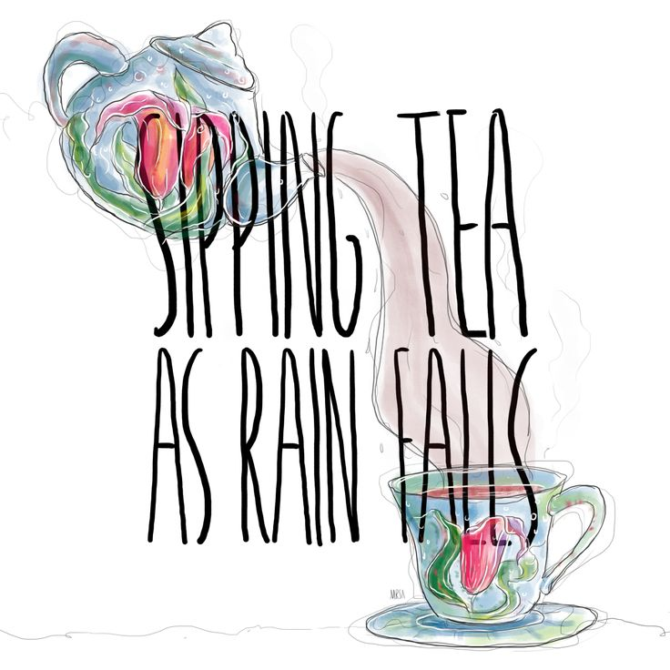 Tea | Rain | Illustration | digital painting | rainy day | perfect time | watercolour | tea quote | art | tea cup | tea pot | tea time