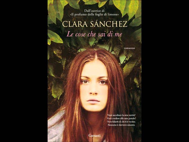 """CLARA SANCHEZ """"lecose che non sai di me"""" @Garzanti Libri intervista integ..."""