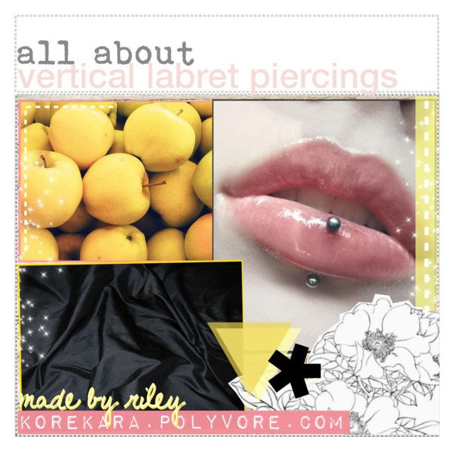 """""""✷💋 all about vertical labret piercings  //  riley"""" by ichigo-tips ❤ liked on Polyvore featuring beauty and rileysfuckingtips"""