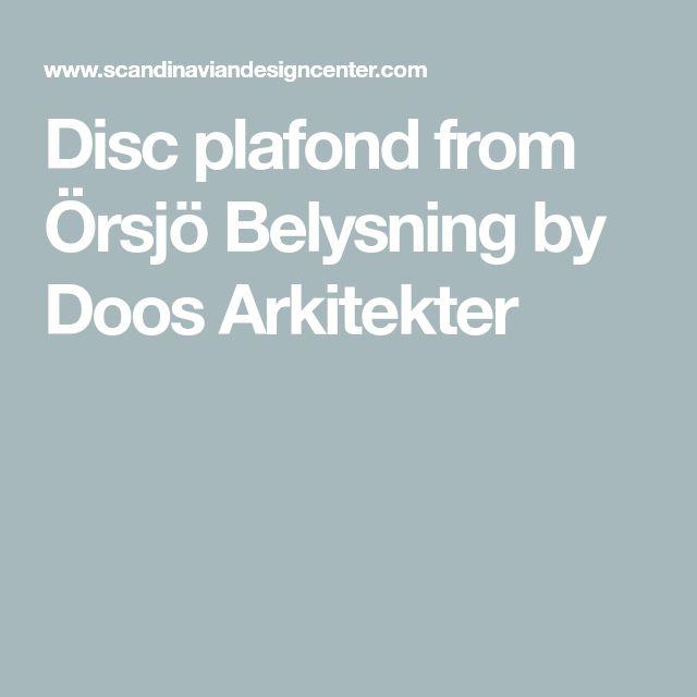 Disc plafond from Örsjö Belysning by Doos Arkitekter