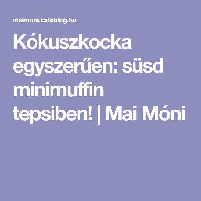 Kókuszkocka egyszerűen: süsd minimuffin tepsiben! | Mai Móni