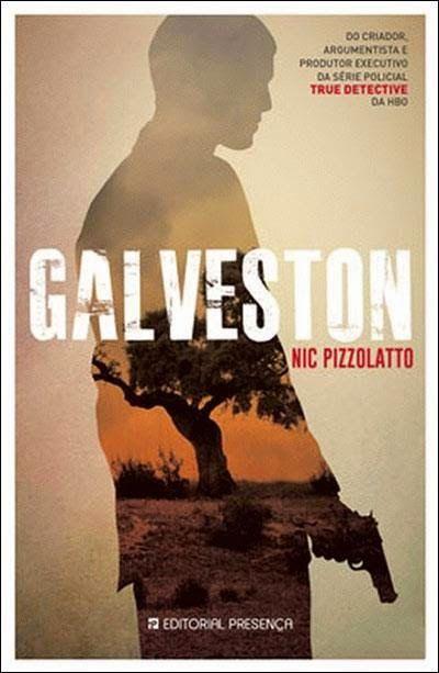 Livros e marcadores2: Passatempo:  Galveston de Nic Pizzolatto