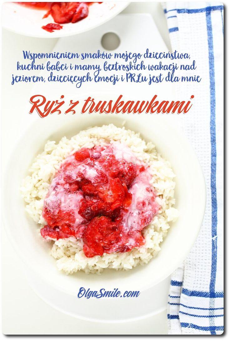 Ryż z truskawkami  Och jej, ryż z truskawkami jest przypomnieniem smaków mojego dzieciństwa. Pamiętam doskonale ryż z truskawkami i makaron z truskawkami oraz knedle, podawane tak na przemian przez babcię i mamę w czasie letnich upałów.