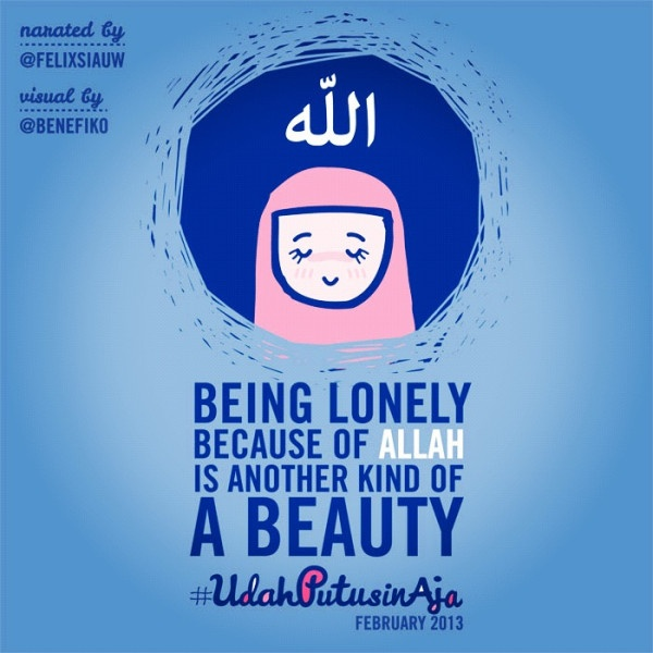 Being Lonely Because of ALLAH is Another Kind of a Beauty | words from @Felixsiauw