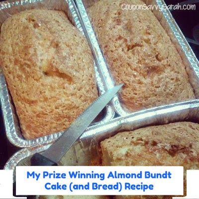 Coupon Savvy Sarah: My Prize Winning Almond Bundt Cake (and Bread) Rec...