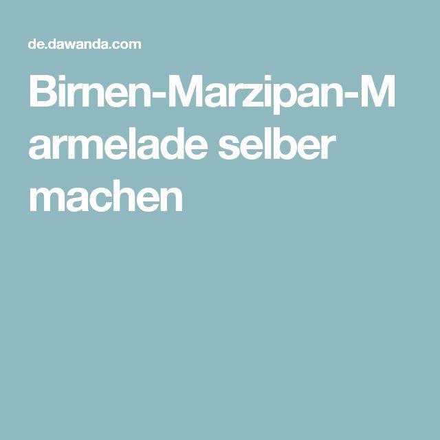 Birnen-Marzipan-Marmelade selber machen