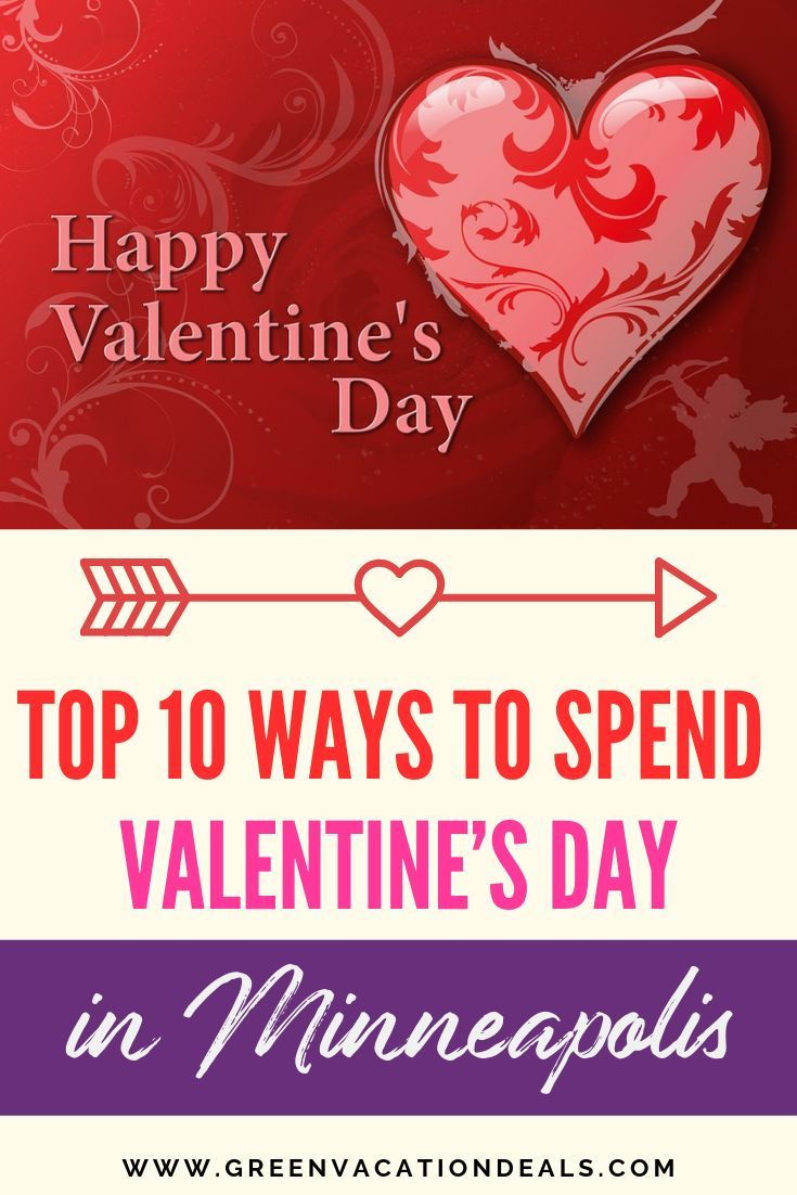 Top 10 Ways To Spend Valentine S Day In Minneapolis In 2020 Vacation Deals Midwest Travel Destinations Romantic Vacations
