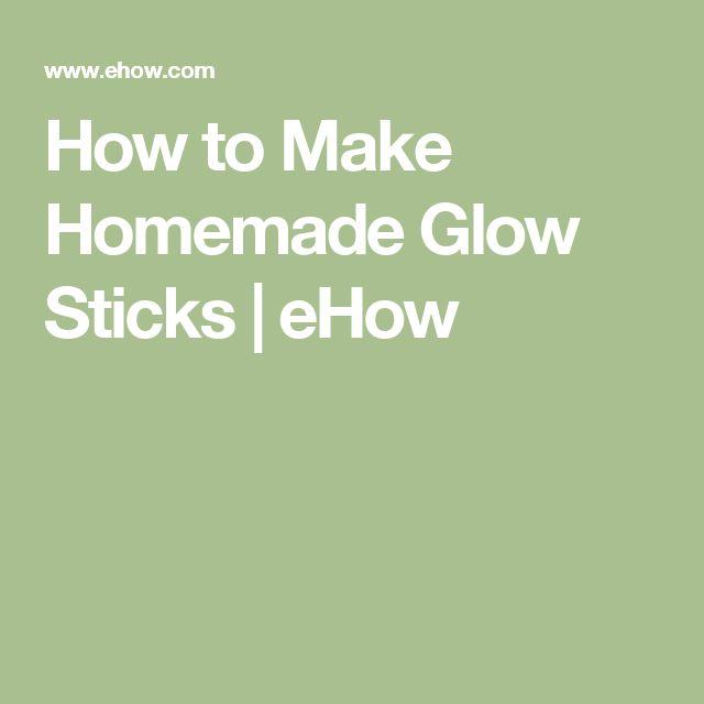 How to Make Homemade Glow Sticks | eHow