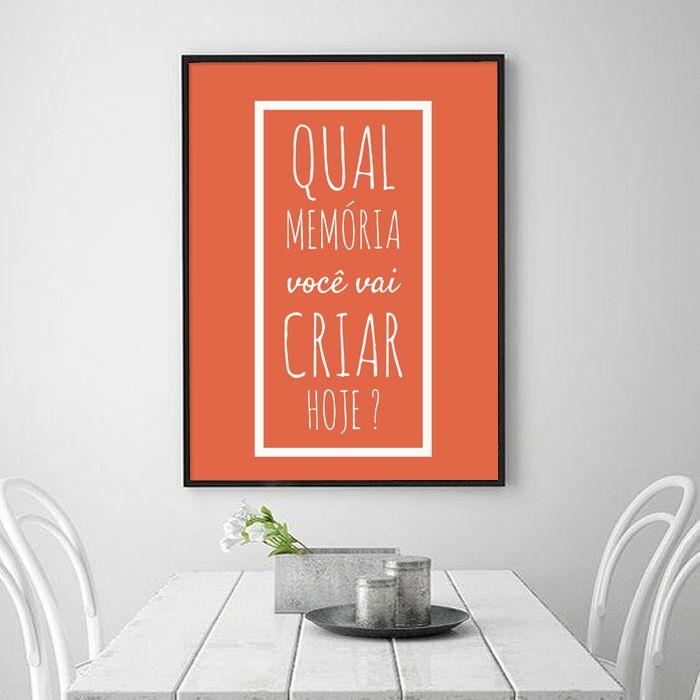 c83e38548 Quadro Decorativo com Frase Motivacional Qual memória você vai criar hoje