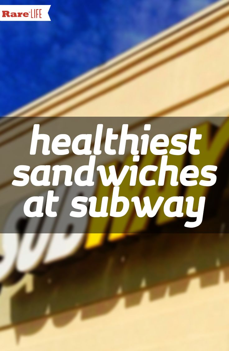 Subway can be a better fast food choice, but only if you know what to get