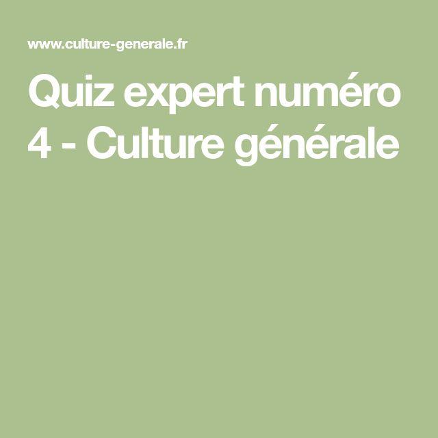Quiz expert numéro 4 - Culture générale