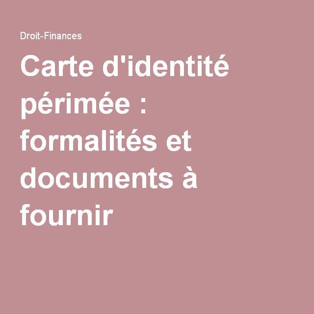 Carte d'identité périmée : formalités et documents à fournir