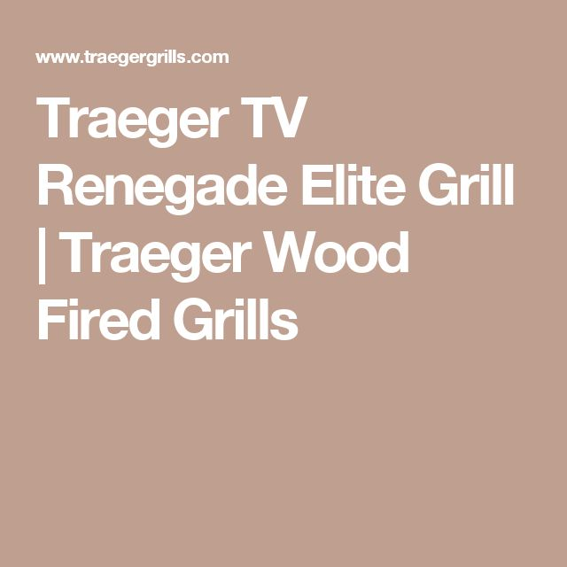 Traeger TV Renegade Elite Grill | Traeger Wood Fired Grills