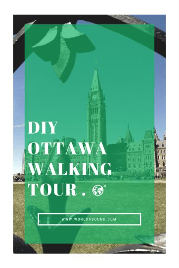 Ottawa Walking Tour | Canada