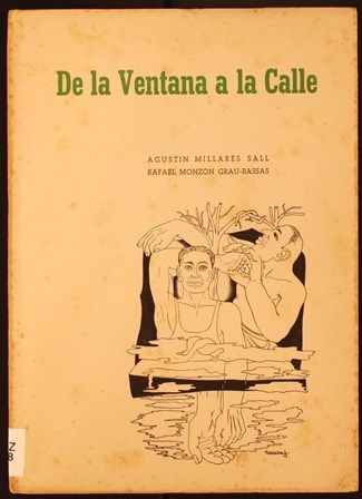 De la ventana a la calle / Agustín Millares Sall ; [dibujos] de Rafael Monzón Grau-Bassas. 1949?. http://absysnetweb.bbtk.ull.es/cgi-bin/abnetopac01?TITN=457561