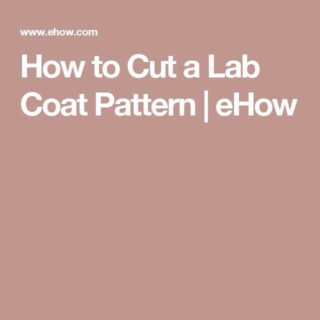 How to Cut a Lab Coat Pattern | eHow