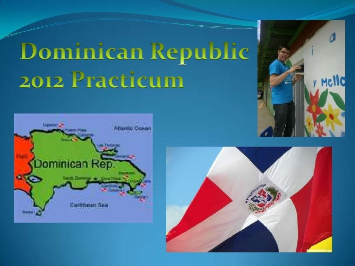 Dominican Republic 2012 Practicum  by Lakeland College , via Slideshare