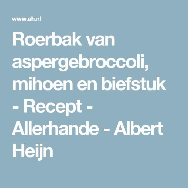 Roerbak van aspergebroccoli, mihoen en biefstuk - Recept - Allerhande - Albert Heijn