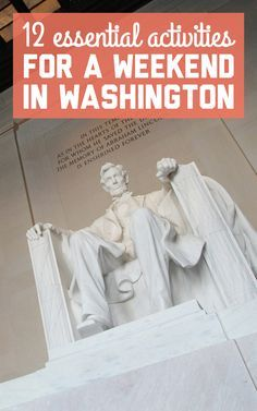 12 essential activities for a weekend in Washington DC / A Globe Well Travelled